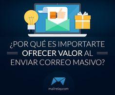 ¿Por qué es importarte ofrecer valor al enviar correo masivo? http://blgs.co/Oxt26D