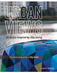 Urban Views by Cherry House Quilts. I absolutely love City Quilts, I'm sure this book is just as fabulous.