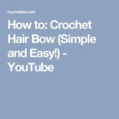 How to: Crochet Hair Bow (Simple and Easy!) - YouTube