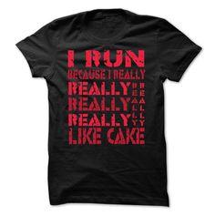 I Run Because I Really Like Cake T Shirts, Hoodies. Get it now ==► https://www.sunfrog.com/Sports/I-Run-Because-I-Really-Like-Cake--Shirts-[Hot]-41983206-Guys.html?57074 $19