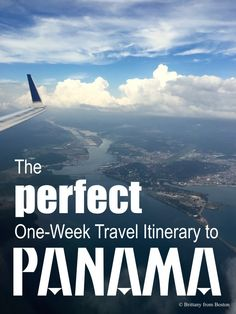 The Perfect One-Week Travel Itinerary for Panama // Brittany from Boston