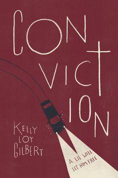 Conviction di Kelly Loy Gilbert, pubblicato da Disney Hyperion. La grafica è di Maria Elias, ma l'illustrazione è di Chris Silas Neal.