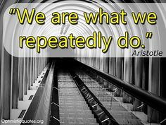 We are what we repeatedly do. Inspirational Words Of Wisdom, Company Logo, Live