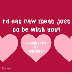 Dauthers of Ishmael, BOM, Valentines Meme