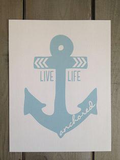 S A L E Live Life Anchored 8x10 Print - Light Blue on Etsy, $8.00 @Rachel Washington