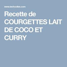Recette de COURGETTES LAIT DE COCO ET CURRY