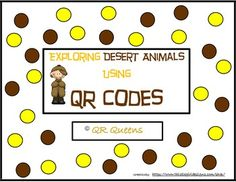 """Great for centers and early finishers! IPad/iPod/tablet activities! What a fun and exciting way to learn! Exploring Desert Animals (animal habitat) with QR codes K-2 $Buy this in our """"Animals Bundle using QR Codes"""" and get it for more than 50% off!"""