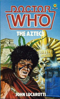 Doctor Who Paperback, The Aztecs by John Lucarotti, Number 88 in the Doctor Who Library, A Target Book, Copyright 1984.