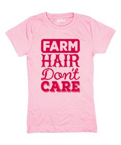 This Light Pink 'Farm Hair Don't Care' Tee - Girls by Country Casuals is perfect! #zulilyfinds