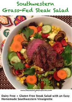 Summer time is perfect for grilling and salads! Make this easy Southwestern Vinaigrette (only 4 ingredients) and pile the salad high with nutritional goodness and a perfectly cooked grass-fed sirloin stead! Yum! http://theweeklymenubook.com/2016/06/07/southwestern-steak-salad-glutenfree-caseinfree/