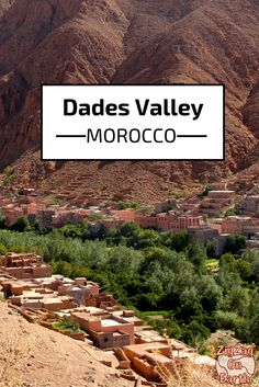 Dades Valley - Morocco - Things to do - Travel Guide