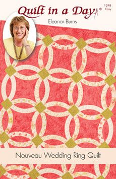 Nouveau Wedding Ring Quilt: Eleanor Burns Signature Quilt Pattern 735272012986 735272012986 - Quilt in a Day Books PLUS VIDEO TO WATCH! Great tips in the video!