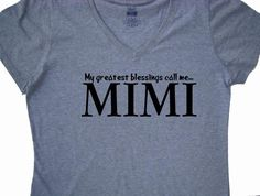 f402c2fba5d3 Mimi T shirt - My greatest blessings call me MIMI- Mimi Mother s day gift  custom printed