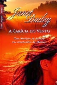 Não deixe de ler a #Resenha: A Carícia do Vento - Janet Dailey, por Paty!