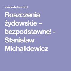 Roszczenia żydowskie – bezpodstawne! - Stanisław Michalkiewicz