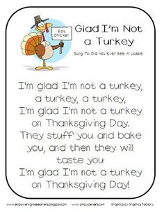 I'm Not a Turkey Song - Classroom Freebies Classroom Freebies: Glad I'm Not a Turkey SongClassroom Freebies: Glad I'm Not a Turkey Song Thanksgiving Poems, Thanksgiving Preschool, Fall Preschool, Preschool Ideas, Teaching Ideas, Halloween Songs Preschool, Thanksgiving Songs For Preschoolers, November Preschool Themes, Turkey Crafts Preschool