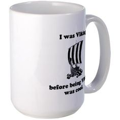 I was Viking before being Viking was cool. Mugs
