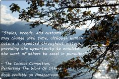 """""""Styles, trends, and customs may change with time, although human nature is repeated throughout history, providing the opportunity to emulate the work of others to excel in pursuits.""""  Quote from """"The Cosmos Connection"""" book, """"Perfecting The Work Of Others Chapter."""" Photo: Lake Crescent on the Olympic Peninsula in Washington State."""