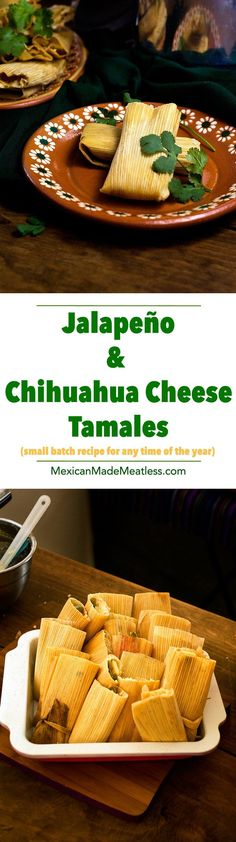 Jalapeno and Chihuahua Cheese Tamales...poblano peppers, corn and other cheeses are additional popular ingredients