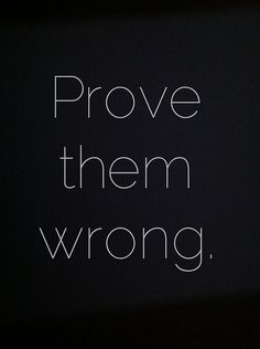 Quotes about Happiness : Prove them wrong