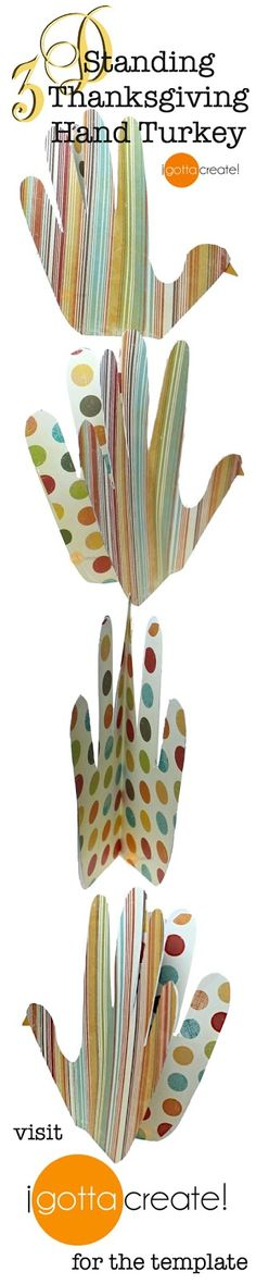 Cute! These hand turkeys stand up. Template for 3D turkeys and the tutorial at I Gotta Create!