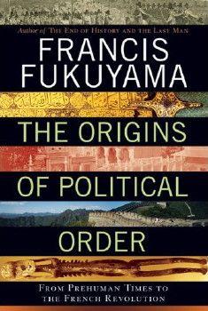 The Origins of Political Order by Francis Fukuyama eBook - $3.99
