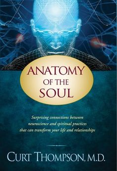Anatomy of the Soul: Surprising Connections between Neuroscience and Spiritual Practices That Can Transform Your Life and Relationships by Curt Thompson, http://smile.amazon.com/dp/141433415X/ref=cm_sw_r_pi_dp_7t5Cub0RV3WBJ