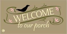 Primitive STENCIL, WELCOME TO OUR PORCH Prim Crow Home Summer Visit Country Talk #AmericanaPrimitiveStencils