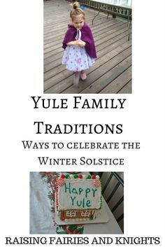 Yule Family Traditions: Ways to celebrate the Winter Solstice as a family and with young kids.