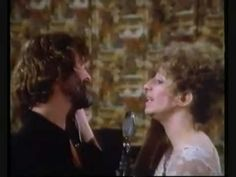 """Barbra Streisand & Kris Kristofferson """"Evergreen"""" [from A Star is Born] ...I think they had something going on how about you?"""