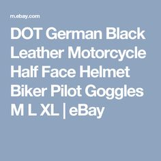 DOT German Black Leather Motorcycle Half Face Helmet Biker Pilot Goggles M L XL  | eBay