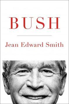 Bush by Jean Edward Smith
