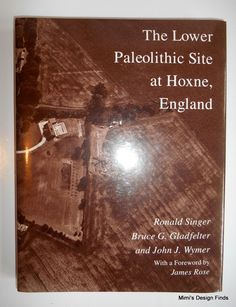 The Lower Paleolithic Site at Hoxne England Ronald Singer Hardcover DJ LIKE NEW #UniversityofChicagoPress