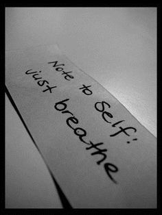 Just Breath...........