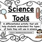 Students match the science tool to its name, describe how it is used, and show an example of the tool in use! Pictures and descriptions are include...