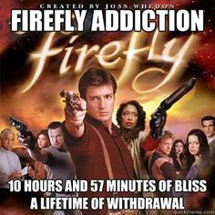J and J Productions: Most Accurate Meme Ever: Firefly Addiction.