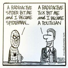 Spiders cause Spiderman - Radioactive Ticks cause Politicians