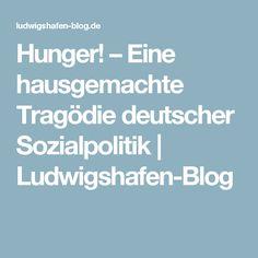 Hunger! – Eine hausgemachte Tragödie deutscher Sozialpolitik | Ludwigshafen-Blog