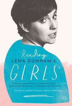 Reading Lena Dunham's Girls ©Palgrave Macmillan