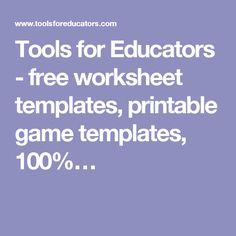 Tools for Educators - free worksheet templates, printable game templates, 100%…