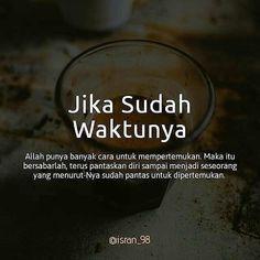 Quran Quotes Inspirational, Islamic Love Quotes, Muslim Quotes, Quotes Rindu, Allah Quotes, Words Quotes, Jodoh Quotes, Sabar Quotes, Cinta Quotes