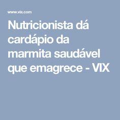 Nutricionista dá cardápio da marmita saudável que emagrece - VIX
