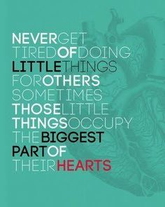 """Ditto this pinner's sentiments: """"Serve others even in small ways; you may never know how much it means to them!"""""""