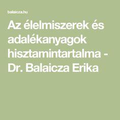 Az élelmiszerek és adalékanyagok hisztamintartalma - Dr. Balaicza Erika