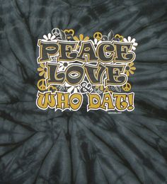 Peace, love, and WHO DAT!#Repin By:Pinterest++ for iPad#