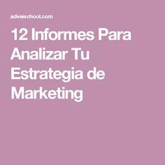 12 Informes Para Analizar Tu Estrategia de Marketing