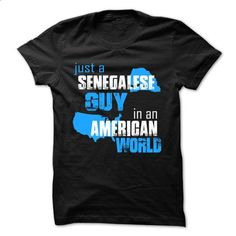 Just A Senegalese Guy In An American World - #funny hoodie #pink hoodie. GET YOURS => https://www.sunfrog.com/No-Category/Just-A-Senegalese-Guy-In-An-American-World.html?68278