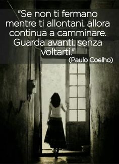 Quante volte ho sbagliato a ritornare...troppe Wise Quotes, Words Quotes, Wise Words, Quotes To Live By, Inspirational Quotes, Sayings, Motivational Quotes, Italian Quotes, Feelings Words