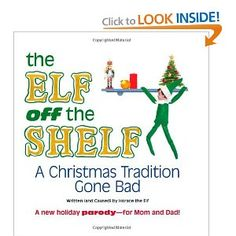 The Elf off the Shelf: A Christmas Tradition Gone Bad: Horace the Elf: 9781440527913: Amazon.com: Books