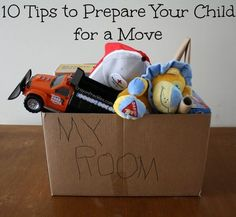 10 Tips for Helping Children Prepare for a Move